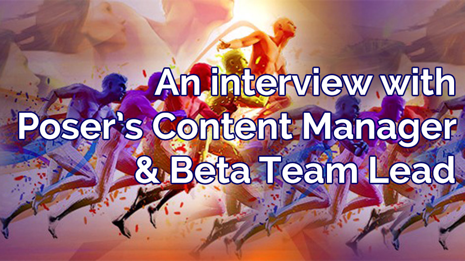 An interview with Poser's Content Manager & Beta Team Lead