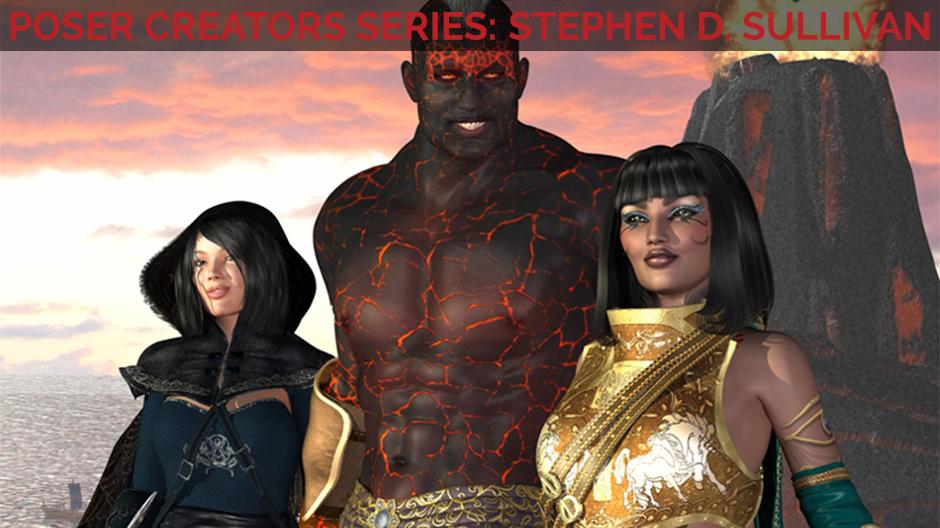 Poser Creators Series with Stephen D. Sullivan